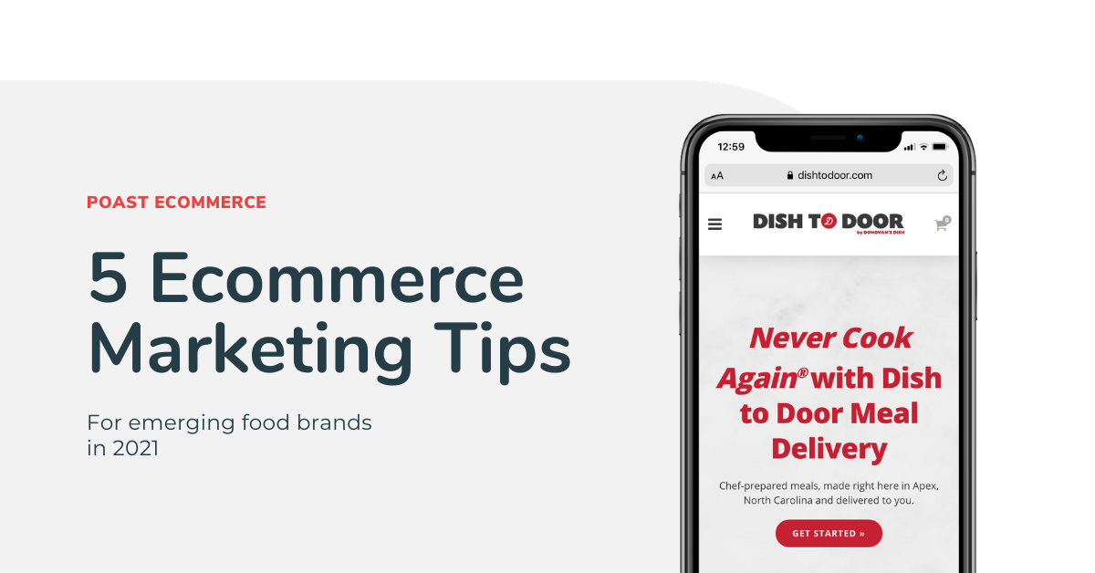 5 Ecommerce Marketing Tips for Emerging Food Brands in 2021